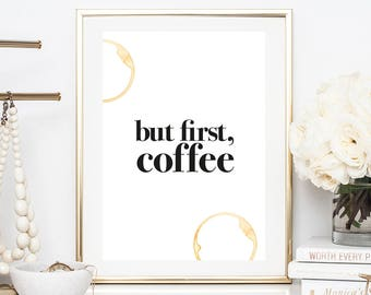 coffee poster art, but first coffee sign, coffee print, motivational print, motivational art, motivational quote, downloadable prints