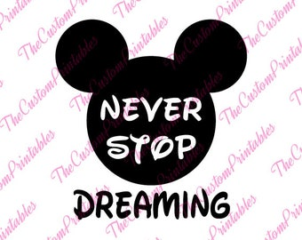 Never, Stop, Dreaming, Mickey, Mouse, Head, SVG, Cricut Files, Silhouette Files, Cameo, Vector, T-shirt, Iron On