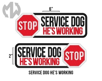 "Service Dog HE'S WORKING 2"" x 6"" Patch with Stop Sign"