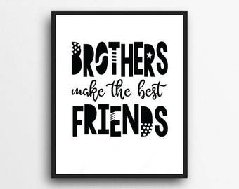 Brothers Make The Best Friends   Brothers Print, Monochrome Minimalist Decor   Boys room decor, Boys nursery decor   Digital Download