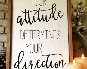 Attitude determines Direction Wood Sign - Farmhouse - Inspiration - Teacher Gift - Positive - Motivation