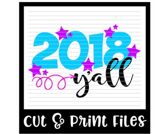 2018 Y'all * New Year Cutting File - SVG, DXF & Printable Files - Silhouette Cameo, Cricut
