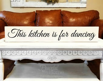 This Kitchen is for Dancing   Long thin wood sign   Kitchen sign   Reclaimed Wood Farmhouse Style   Large signs for kitchen