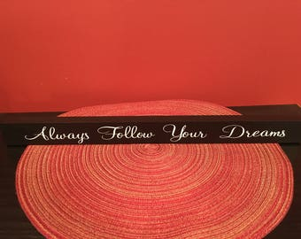 Always Follow Your Dreams Wood Sign, Always Follow Your Dreams Sign, Shelf Sitter