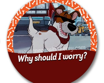 "Oliver and Company ""Why Should I Worry?"" Dodger 3"" Disney Parks Celebration Inspired Button"