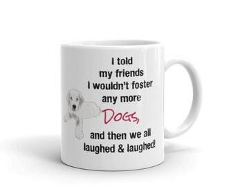 White Ceramic Mug | Fostering Dog| Gifts for Dog Lovers | Funny Mug | Dogs|