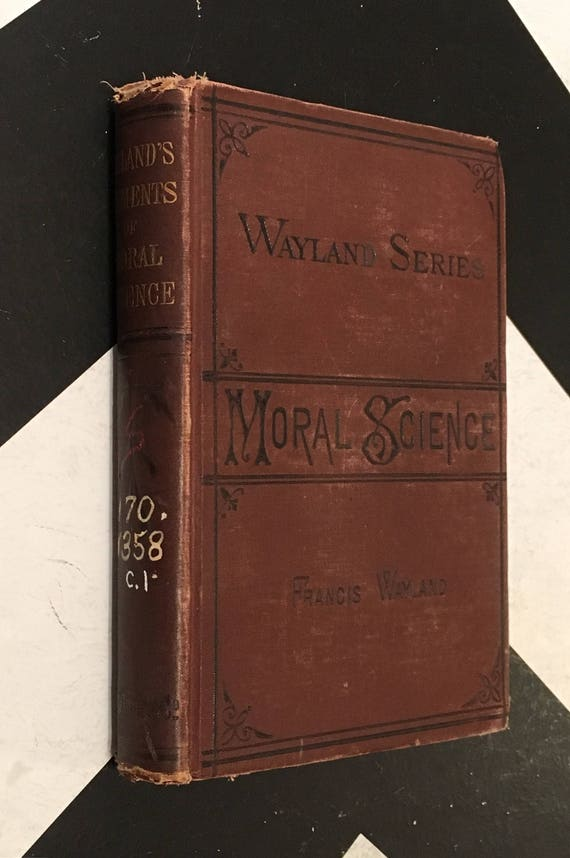 The Elements of Moral Science by Francis Wayland, D.D., LL.D., Revised and Improved Edition rare antiquarian philosophy (Hardcover, 1865)
