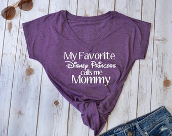 My favorite Disney Princess Calls Me mommy tshirt- disney mom- disney tshirt- disney princess- disney mom shirt- princess mom- disney shirt