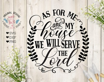 As for me and my house we will serve the Lord Cut File in SVG, DXF, PNG, serve the lord svg,  Christian svg, Faith svg, Faith printable