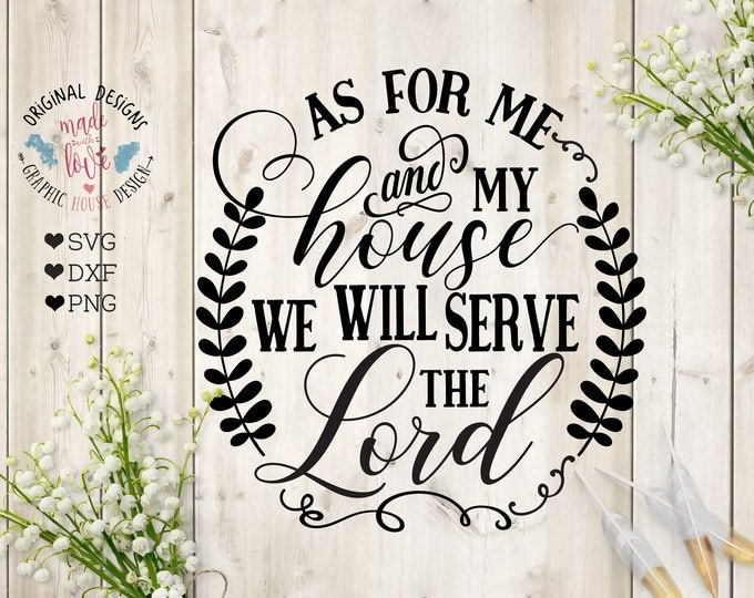 Featured listing image: As for me and my house we will serve the Lord Cut File in SVG, DXF, PNG, serve the lord svg,  Christian svg, Faith svg, Faith printable