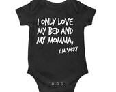 I Only Love My Bed and My Momma I'm Sorry - Song Lyrics, Drake Lyrics, Drake Shirt - Unisex Shirt - Funny Baby Onesie, Funny Baby Gift