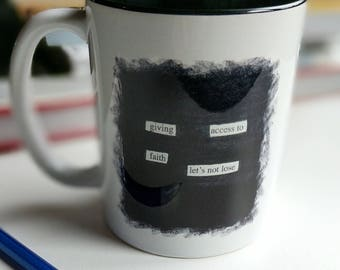 Blackout Poetry Mug, Giving Access To Faith, Stand Strong, Resist, Peace, Unity