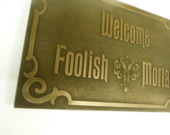 Disney Haunted Mansion Welcome Foolish Mortals inspired sign