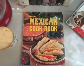 Sunset Mexican Cookbook, 1972 / Mexican Cookbooks / Mexican Recipes / Salsa Recipes / Sunset Magazine / Vintage Cookbooks / Taco Recipes