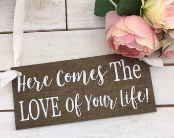 Here Comes The Love Of Your Life Sign-Wedding Sign-12'' x 5.5'' Sign-Rustic Wedding Wood Sign-Country Chic Wedding