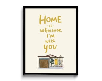 Wall Art Print - Home Is Wherever I'm With You - Art Print 8x10