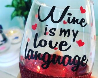 Wine is my love language 21oz glitter stemless wine glass
