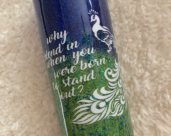 Why Blend In When You Were Born To Stand Out Peacock Glitter Tumbler