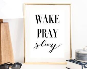 Wake Pray Slay Print   Quote Art Print   Wall Art   Typography Poster   Wall Decor   Office Decor   Large Print   Minimal Art Print