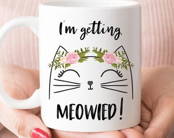 Engagement gift etsy im getting meowied mug engagement gift for her m873 negle Choice Image