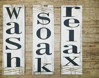 Wash, soak, relax, bathroom signs, rustic bathroom decor, distressed bathroom sign