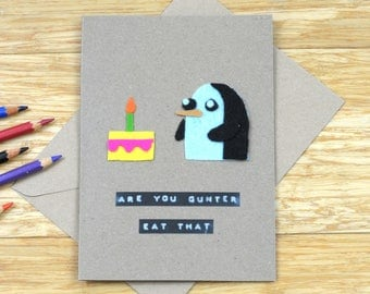 Adventure Time Card   Birthday / Greeting card   Gunter   Penguin   Funny pun   Handmade   'Are you Gunter Eat that?'