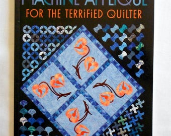 Machine Applique for the Terrified Quilter Sharon Pederson (invisible/blanket/satin stitch)-Book-That Patchwork Place/Martingale (#1884)