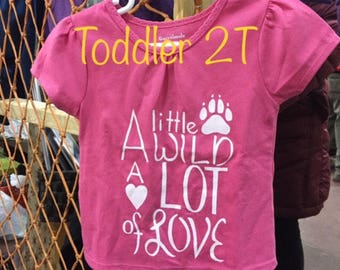 "2T- Toddler ""A Little Wild, A Lot Of Love"""