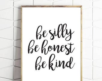 70% OFF SALE be silly be honest be kind, be silly art, be honest decor, be kind poster, be silly wall decor, be kind download, be honest art