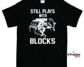 Car Lover Shirt Mechanic T-shirt Gift For Mechanic Coworker Gift Mechanic Gift Gift For Coworker Still Plays With Blocks T-shirt