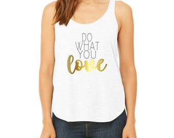 Do What You Love Flowy Tank