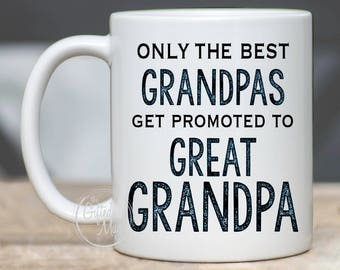 Only The Best Grandpas Get Promoted To Great Grandpa Mug, New Great Grandpa Coffee Mug