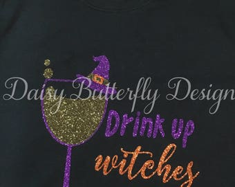 Halloween Shirt - Drink Up Witches