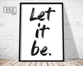 Let it be Print, Typography Print, Word Quote Art, Typography Art, Motivational Poster, Modern Print, Scandinavian Art Print, Office Decor