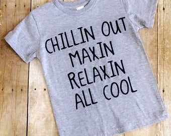 FREE SHIPPING!! Chillin out, Maxin, Relaxin, All Cool