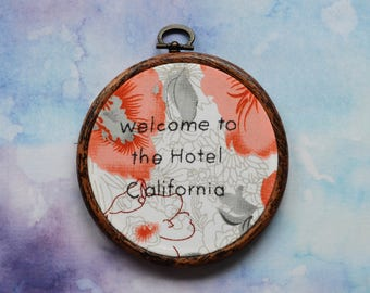 """Welcome To The Hotel California embroidery art lettering in 5"""" hoop. Home decor; embroidered art; lyrics"""