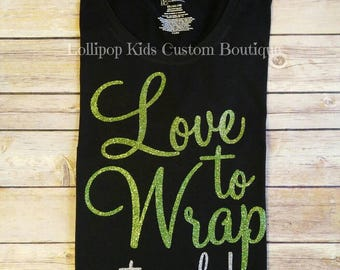 Love to wrap, it works, short sleeve black tee, Glittery vinyl*