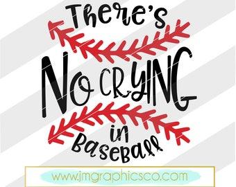 Theres no crying in baseball svg, eps, dxf, png, cricut, cameo, scan N cut, cut file, baseball svg, baseball mom svg, baseball cut file