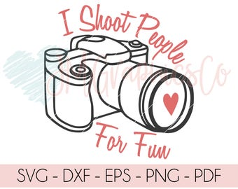 I shoot people for fun svg, eps, dxf, png, cricut, cameo, scan N cut, cut file, camera svg, photographer svg, funny svg, heart svg, cup svg