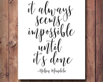 60% OFF It Always Seems Impossible Until It's Done Print, Nelson Mandela Quote, Inspirational, Typography, Motivational, Modern Wall Decor