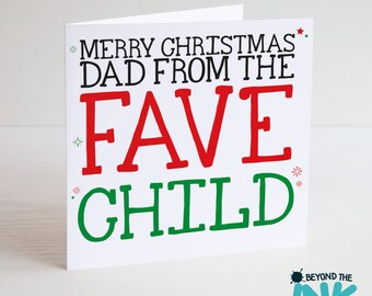 Funny Christmas Card For Dad - From The Fave Child - Sibling Christmas Card - Christmas Card For Step Dad