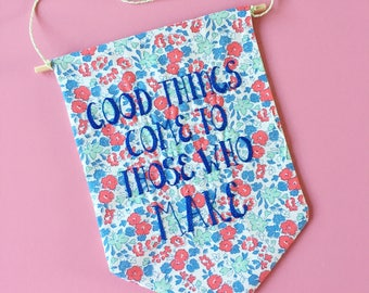 Good things come to those who make // Hand embroidered // banner //home decor // limited edition