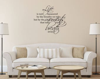 Life is not measured by the breaths we take Home and Family Vinyl Wall Decal