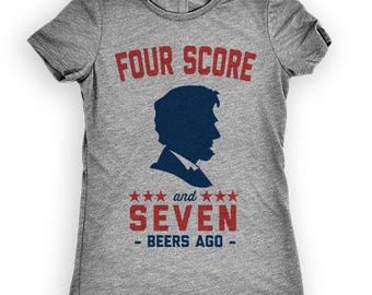Four Score And Seven Beers Ago, Abraham Lincoln, July 4th