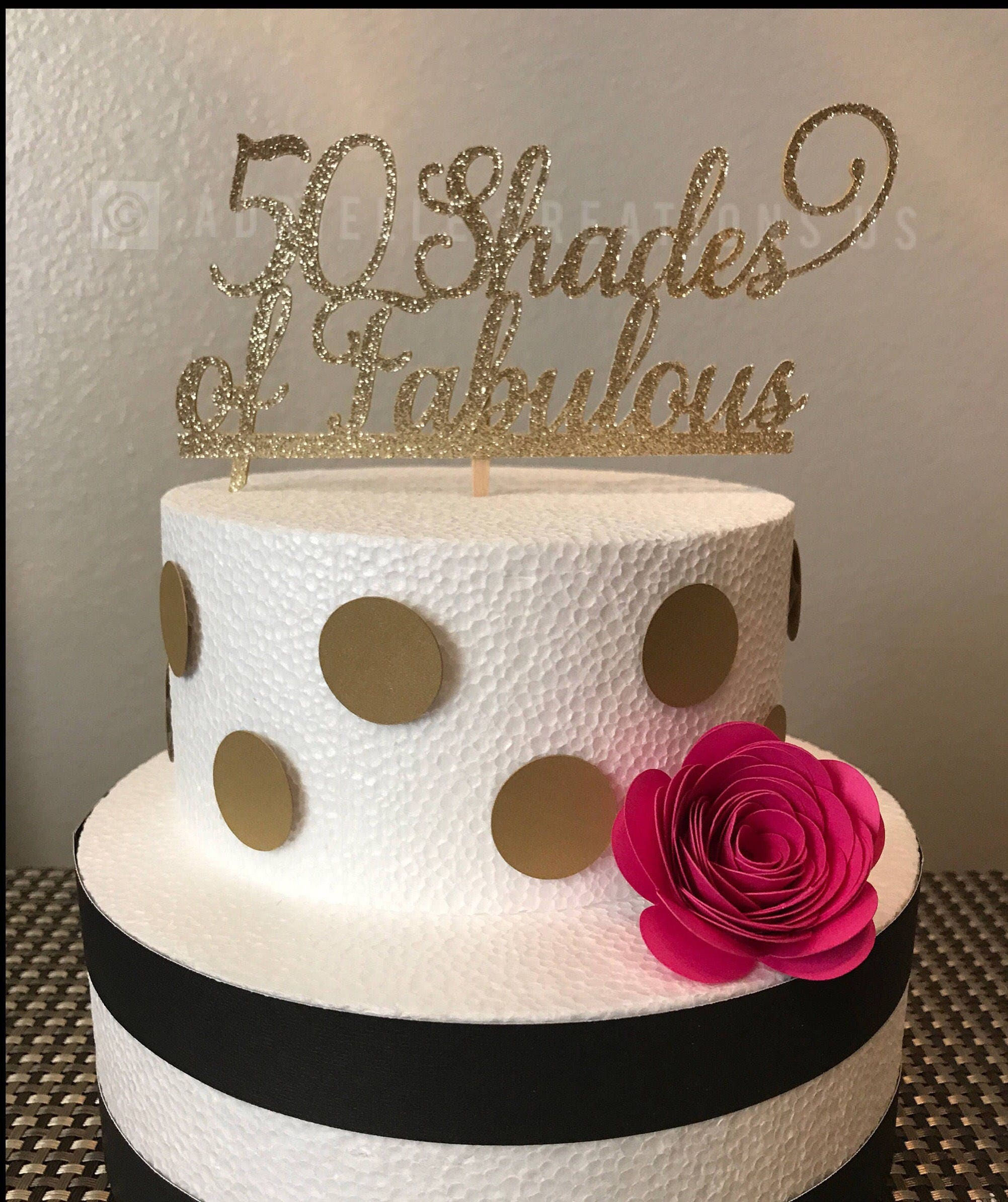 50 Shades of Fabulous Cake Topper Birthday or Anniversary available