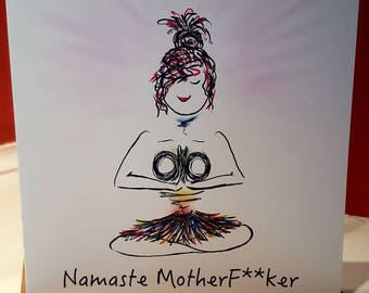 Meditate/Yoga/Chakra/Namaste Motherf**ker 'Wearing nothing but a pretty skirt' general Card with Brown Rib Envelope. Blank inside.