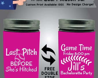 Last Pitch Before She's Hitched 32oz Quart Mason Jar Bachelorette Cooler Double Side Print (32QMJ-Bachelorette01)
