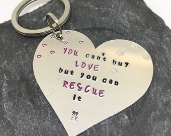You can't buy love, but you can rescue it keyring-handstamped keyring-dog lovers keyring-rescue dog gift
