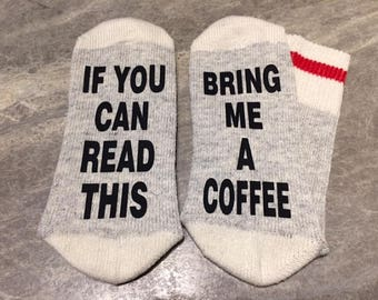 If You Can Read This ... Bring Me A Coffee (Socks)