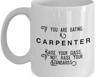 if you are dating a Carpenter raise your glass. if not, raise your standards - Cool Valentine's gift